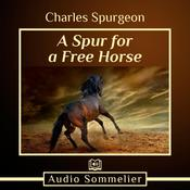 A Spur for a Free Horse by  Charles H. Spurgeon audiobook