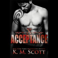 Acceptance (Club X #5) by K. M. Scott audiobook