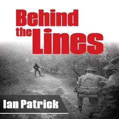 Behind the Lines by Ian Patrick audiobook
