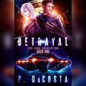 Betrayal by  Pippa DaCosta audiobook