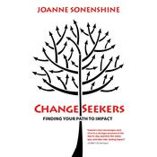ChangeSeekers: Finding Your Path to Impact by  Joanne Sonenshine audiobook