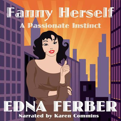 Fanny Herself: A Passionate Instinct by Edna Ferber audiobook