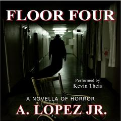 Floor Four by A. Lopez audiobook