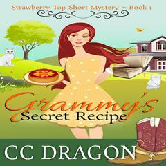 Grammy's Secret Recipe (Strawberry Top Short Mystery 1) by C. C. Dragon audiobook