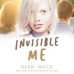 Invisible Me by Debbi Mack audiobook