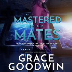 Mastered By Her Mates by Grace Goodwin audiobook