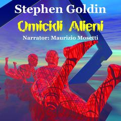 Omicidi alieni by Stephen Goldin audiobook