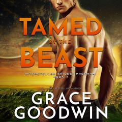 Tamed by the Beast by Grace Goodwin audiobook