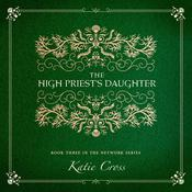 The High Priest's Daughter by  Katie Cross audiobook