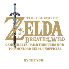 The Legend of Zelda Breath of the Wild by The Yuw audiobook