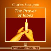 The Prayer of Jabez by  Charles H. Spurgeon audiobook