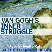 Van Gogh's Inner Struggle by  Liesbeth Heenk audiobook