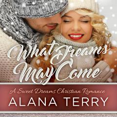 What Dreams May Come by Alana Terry audiobook