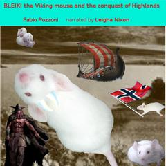 Bleiki The Viking mouse and the conquest of Highlands by Fabio Pozzoni audiobook