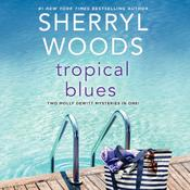 Tropical Blues by  Sherryl Woods audiobook