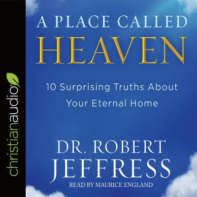 A Place Called Heaven by Robert Jeffress audiobook