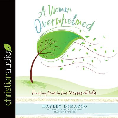 A Woman Overwhelmed by Hayley DiMarco audiobook