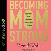 Becoming MomStrong by  Heidi St. John audiobook