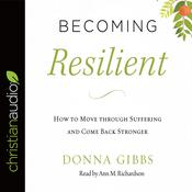 Becoming Resilient by  Donna Gibbs audiobook