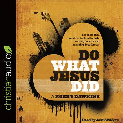 Do What Jesus Did by Robby Dawkins audiobook