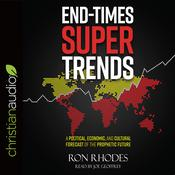 End-Times Super Trends by  Ron Rhodes audiobook