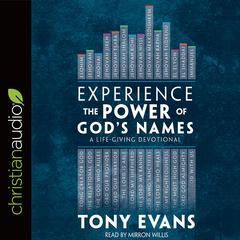 Experience the Power of God's Names by Tony Evans audiobook