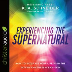 Experiencing the Supernatural by Rabbi K. A. Schneider audiobook