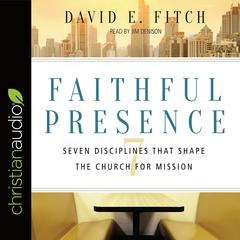 Faithful Presence by David E. Fitch audiobook