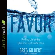 Favor by  Greg Gilbert audiobook