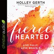 Fiercehearted by  Holley Gerth audiobook