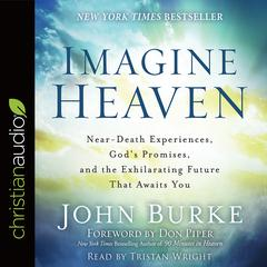 Imagine Heaven by John Burke audiobook