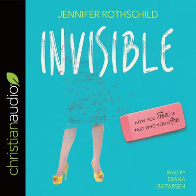 Invisible by Jennifer Rothschild audiobook