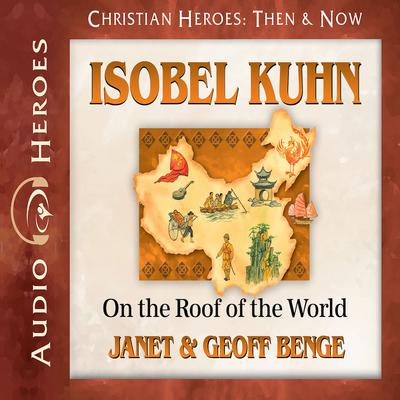 Isobel Kuhn by Janet Benge audiobook