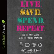 Live. Save. Spend. Repeat. by  Kim Anderson audiobook