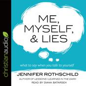 Me, Myself, and Lies by  Jennifer Rothschild audiobook