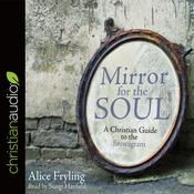Mirror for the Soul by  Alice Fryling audiobook