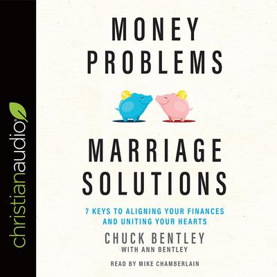 Money Problems, Marriage Solutions by Chuck Bentley audiobook