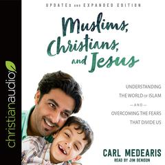 Muslims, Christians, and Jesus by Carl Medearis audiobook