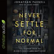 Never Settle for Normal by  Jonathan Parnell audiobook