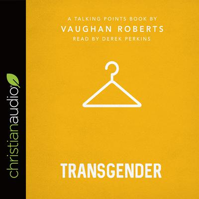 Talking Points: Transgender by Vaughan Roberts audiobook