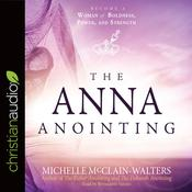 The Anna Anointing by  Michelle McClain-Walters audiobook