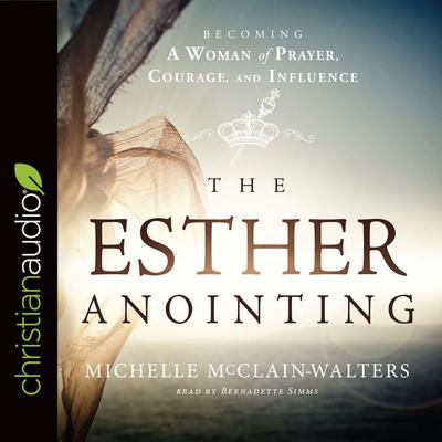 The Esther Anointing by Michelle McClain-Walters audiobook