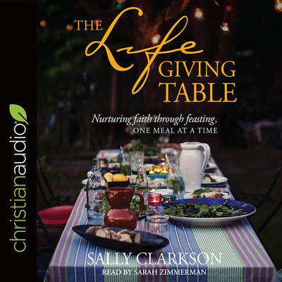 The Lifegiving Table by Sally Clarkson audiobook