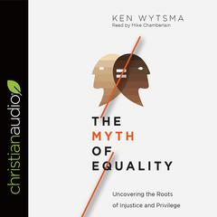 The Myth of Equality by Ken Wytsma audiobook