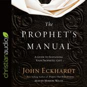 The Prophet's Manual by  John Eckhardt audiobook