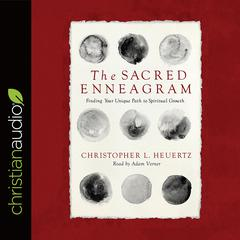 The Sacred Enneagram by Christopher L. Heuertz audiobook