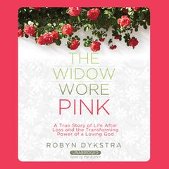 The Widow Wore Pink by Robyn Dykstra audiobook