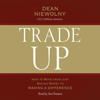 Trade Up by Dean Niewolny audiobook