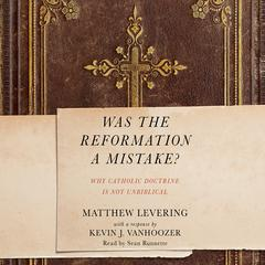 Was the Reformation a Mistake? by Matthew Levering audiobook