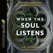 When the Soul Listens by  Jan Johnson audiobook